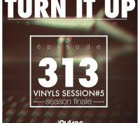 📻TURN IT UP SHOW // #313 // vinyls session #5 – season finale // PODCAST & PLAYLIST