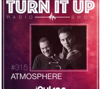📻TURN IT UP SHOW // #315 // ATMOSPHERE // PODCAST & PLAYLIST