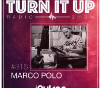 📻TURN IT UP SHOW // #316 // MARCO POLO // PODCAST & PLAYLIST