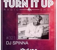 📻TURN IT UP SHOW // #321 // DJ SPINNA // PODCAST & PLAYLIST