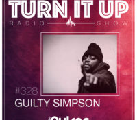 📻TURN IT UP SHOW // #328 // GUILTY SIMPSON // PODCAST & PLAYLIST