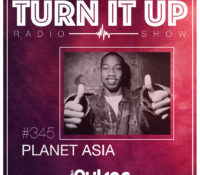 📻TURN IT UP SHOW // #345 // PLANET ASIA // PLAYLIST & PODCAST