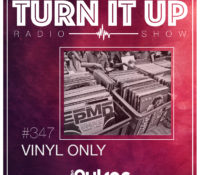 📻TURN IT UP SHOW // #347 // VINYL ONLY // PLAYLIST & PODCAST