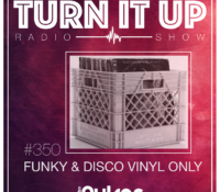 📻TURN IT UP SHOW // #350 // FUNKY & DISCO VINYL ONLY // PLAYLIST & PODCAST