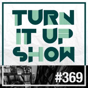 affiche du 369 épisode du Turn It Up Show