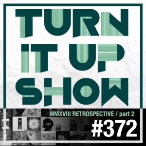 affiche du 372 épisode du Turn It Up Show