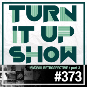 affiche du 373 épisode du Turn It Up Show