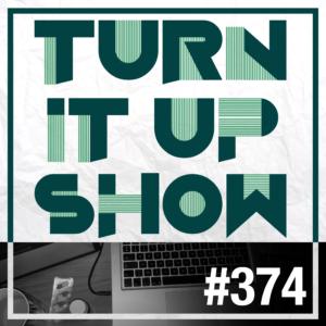 affiche du 374 épisode du Turn It Up Show