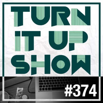 affiche du 374 épisode du Turn It Up Show