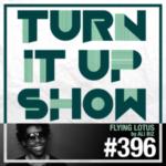 TURN IT UP SHOW // #396 FLYING LOTUS by ALI BIZ