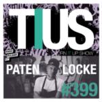 📻TURN IT UP SHOW // #399 TRIBUTE TO PATEN LOCKE // playlist & podcast