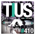 📻 TURN IT UP SHOW // #410 Guests : ADRIEN & THOMAS // PLAYLIST & PODCAST