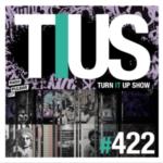 📻 TURN IT UP SHOW // #422 // PLAYLIST & PODCAST //