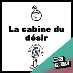 Logo de l'émission La cabine du désir