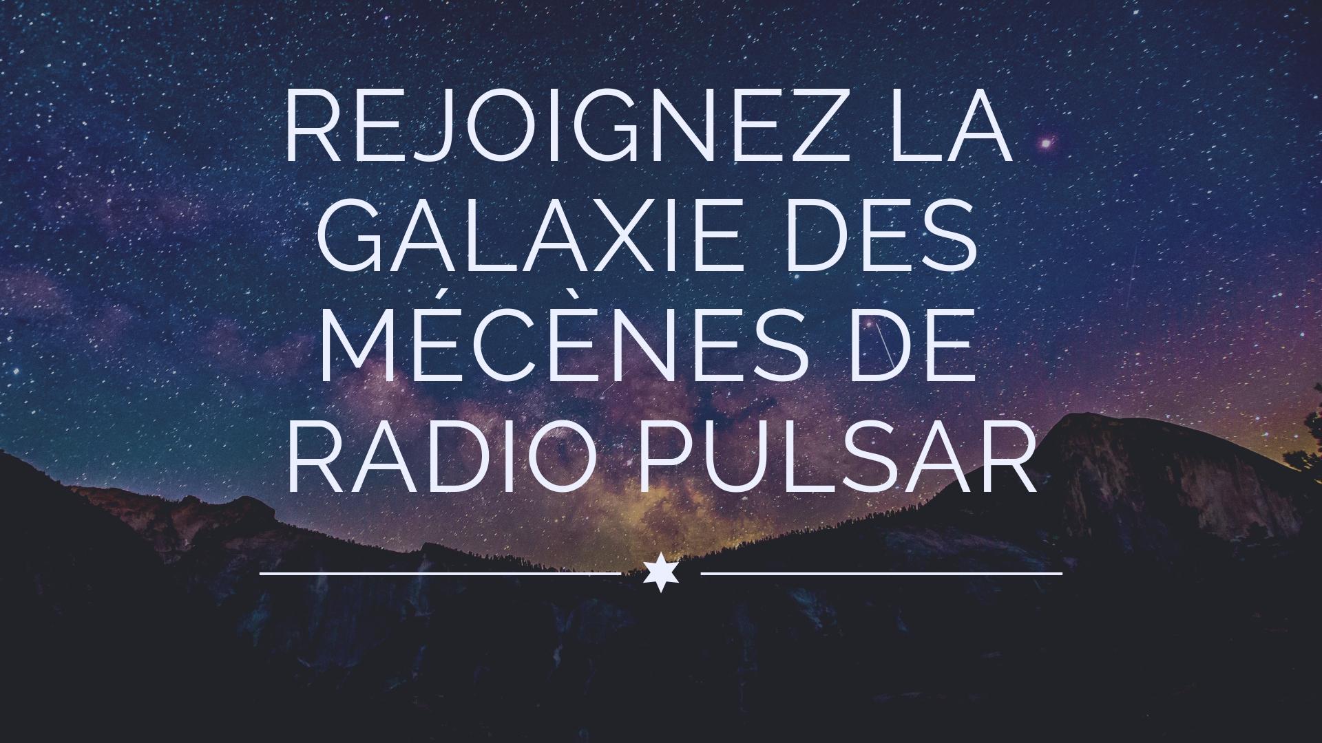 texte sur fond d'étoile, rejoignez la galaxie des mécènes de radio pulsar