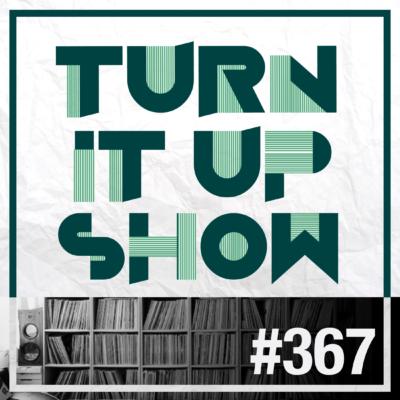 affiche du 367 épisode du Turn It Up Show