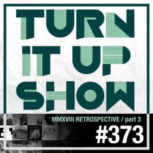 affiche du 373 épisode du Turn It Up Show