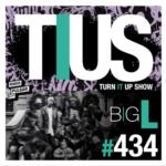 📻 TURN IT UP SHOW // #434 // PLAYLIST & PODCAST // BIG L