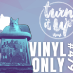 📻 TURN IT UP SHOW // #479 // PLAYLIST & PODCAST // Vinyl Only