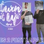 📻 TURN IT UP SHOW // #480 // PLAYLIST & PODCAST // LES 2 FONT LA PAIRE
