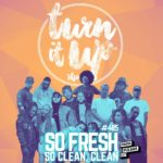 TURN IT UP SHOW // #485 // PLAYLIST & PODCAST // SO FRESH & SO CLEAN